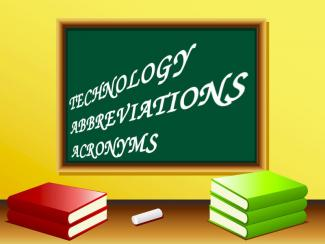 Abbreviations and Acronyms Commonly Used in Technology